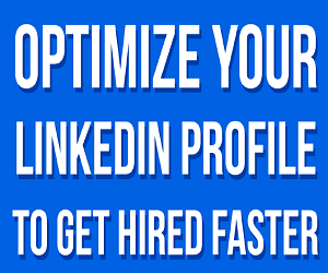 How To Optimize Your Linkedin Profile To Get Hired Faster