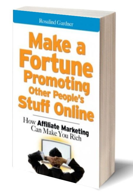 Make a Fortune Promoting Other Peoples Stuff Online