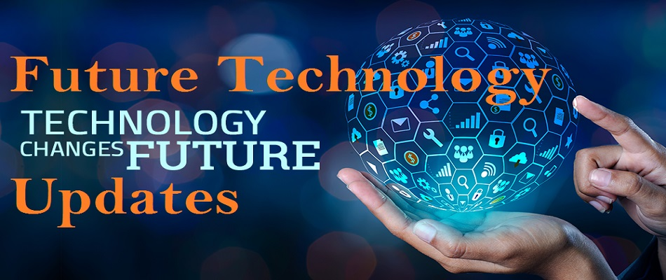 future_technology_updates